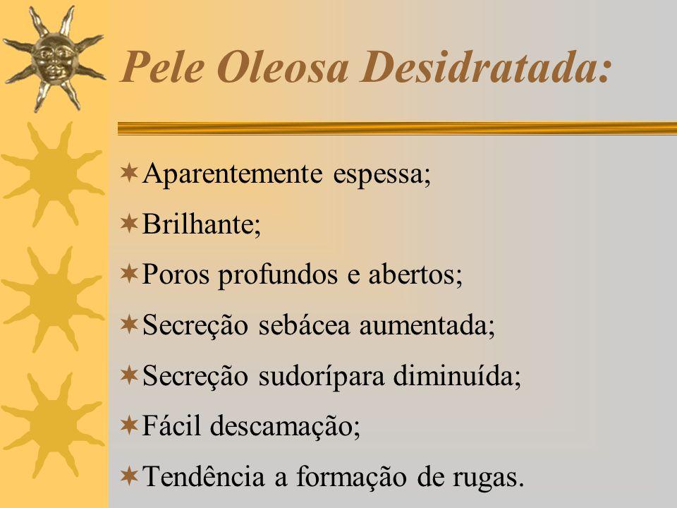 Pele Oleosa Desidratada: