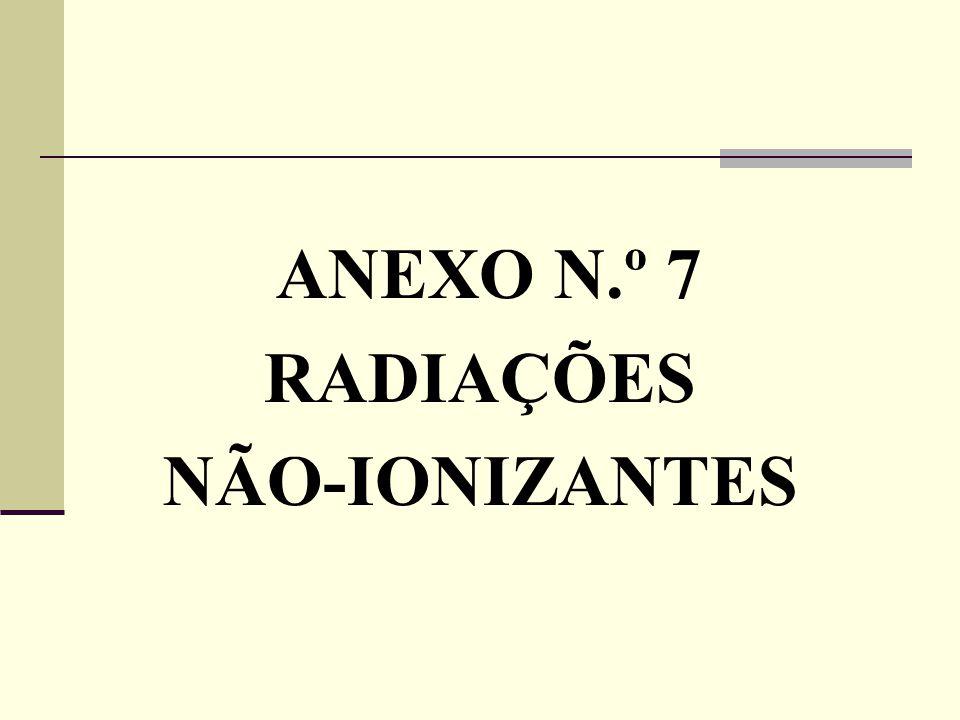 ANEXO N.º 7 RADIAÇÕES NÃO-IONIZANTES