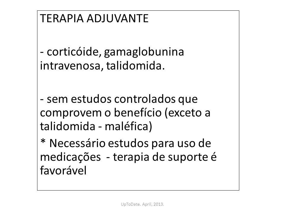 - corticóide, gamaglobunina intravenosa, talidomida.