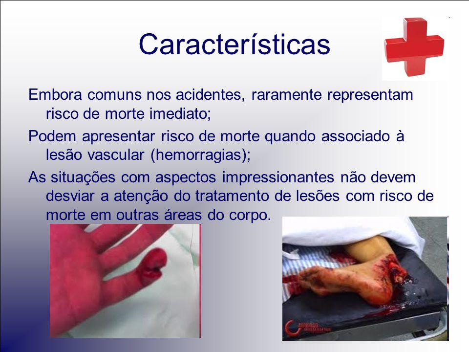 Características Embora comuns nos acidentes, raramente representam risco de morte imediato;