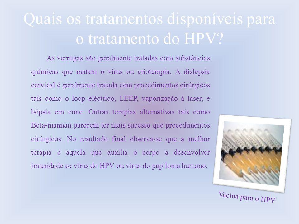 Quais os tratamentos disponíveis para o tratamento do HPV