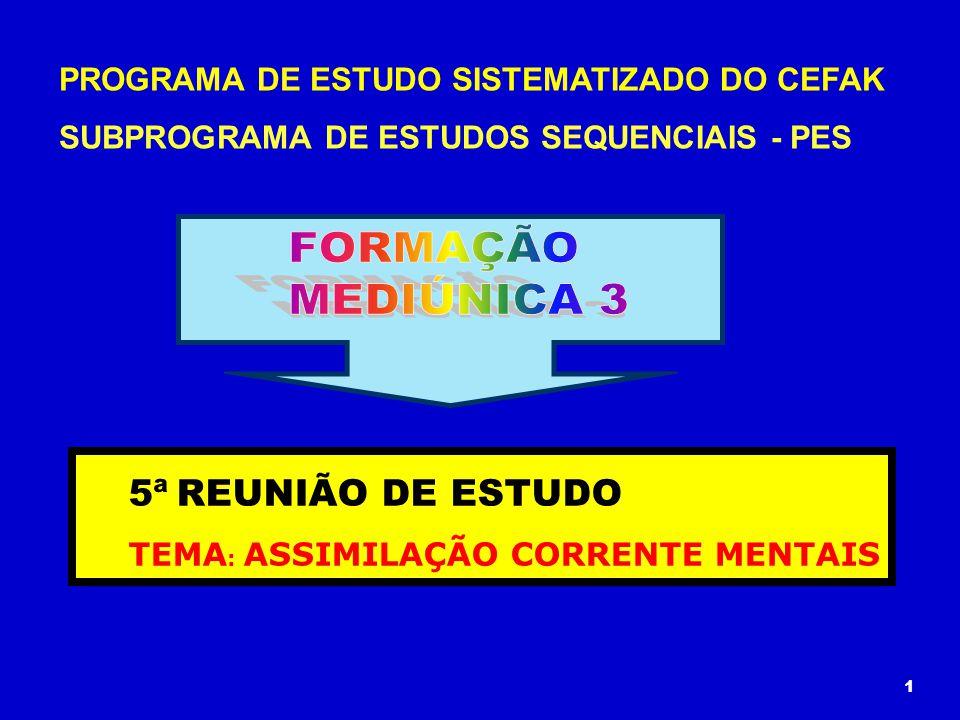 FORMAÇÃO MEDIÚNICA 3 5ª REUNIÃO DE ESTUDO
