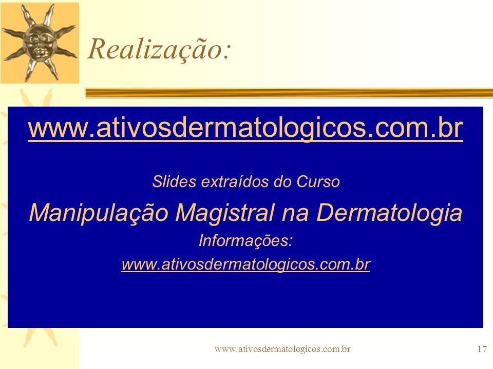 Realização: www.ativosdermatologicos.com.br