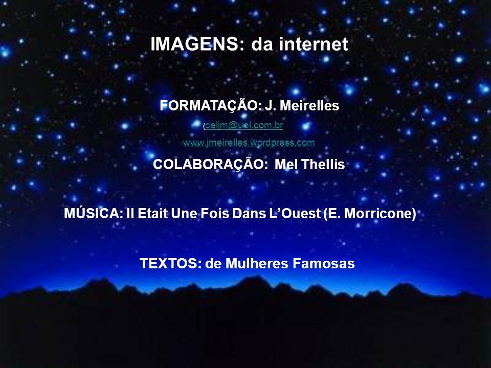 FORMATAÇÃO: J. Meirelles COLABORAÇÃO: Mel Thellis