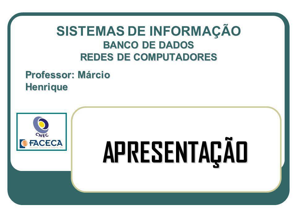 SISTEMAS DE INFORMAÇÃO BANCO DE DADOS REDES DE COMPUTADORES