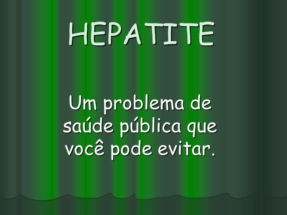 Um problema de saúde pública que você pode evitar.