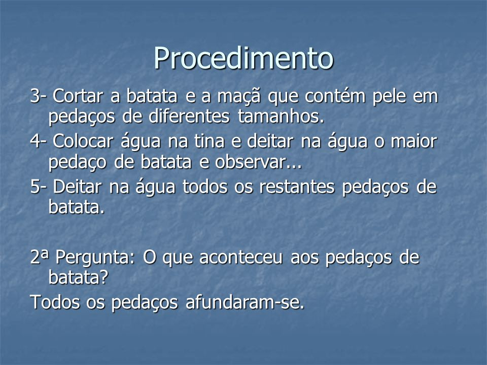 Procedimento 3- Cortar a batata e a maçã que contém pele em pedaços de diferentes tamanhos.
