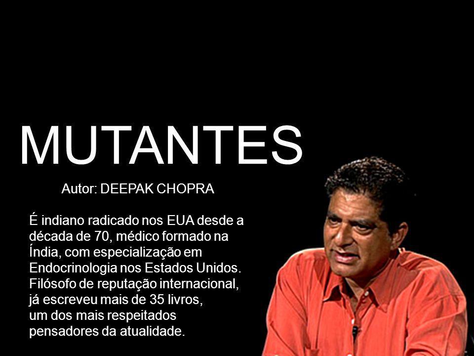 MUTANTES Autor: DEEPAK CHOPRA