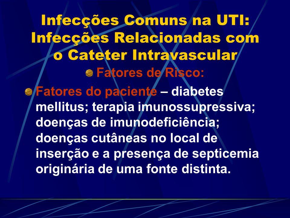Infecções Comuns na UTI: Infecções Relacionadas com o Cateter Intravascular
