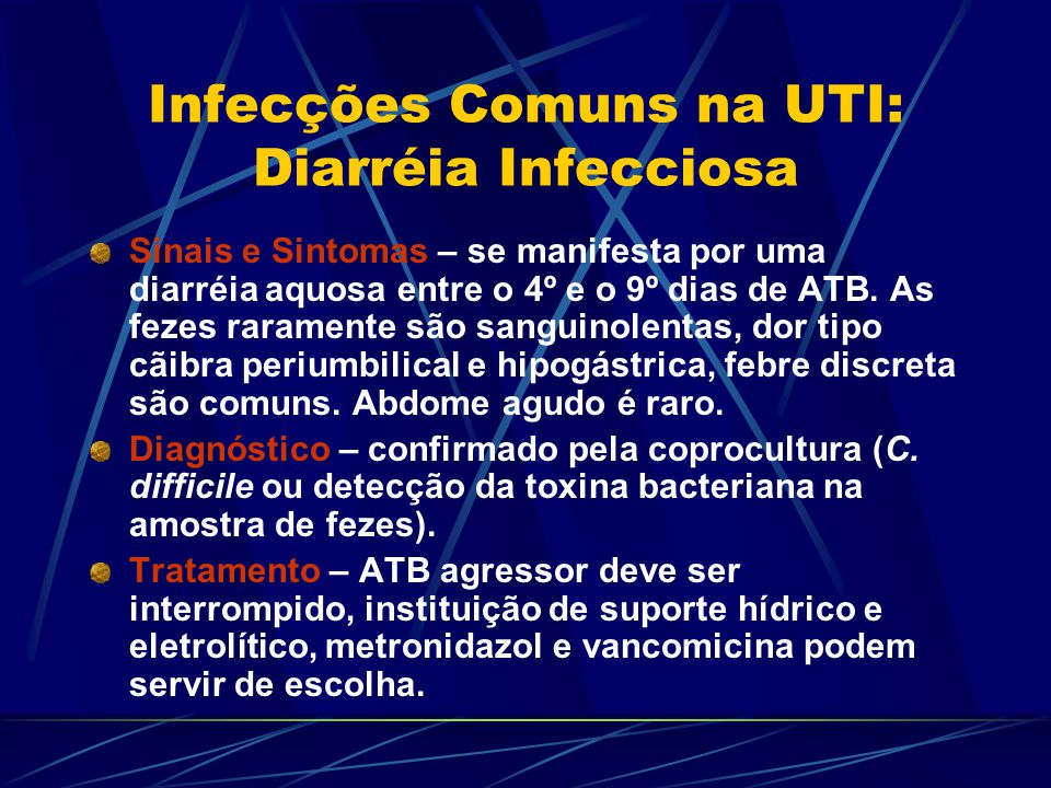 Infecções Comuns na UTI: Diarréia Infecciosa