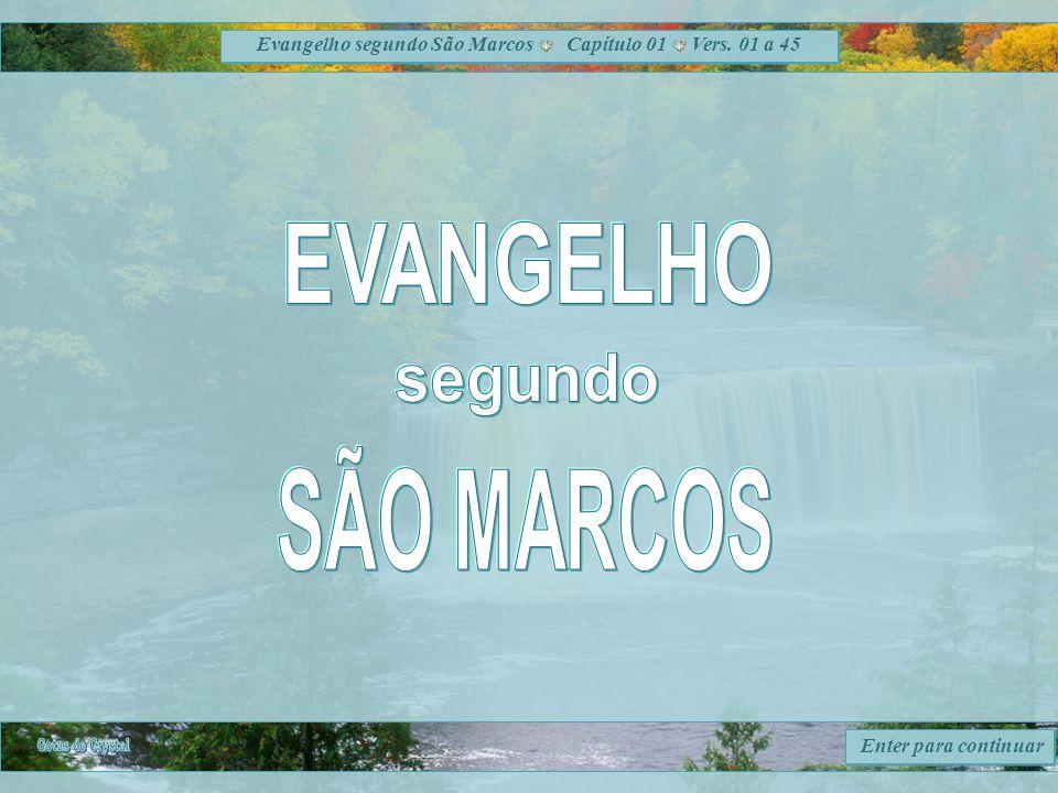 Evangelho segundo São Marcos Capítulo 01 Vers. 01 a 45