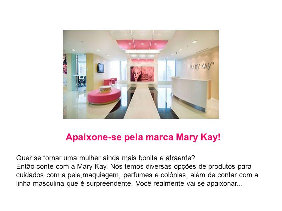 Apaixone-se pela marca Mary Kay!