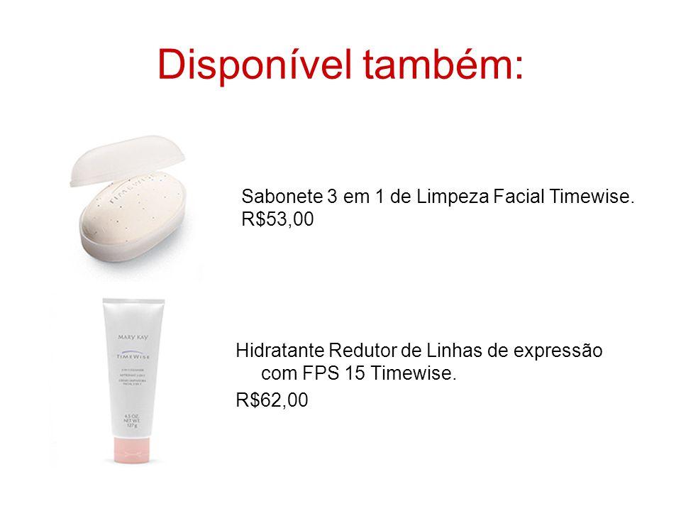 Disponível também: Sabonete 3 em 1 de Limpeza Facial Timewise. R$53,00