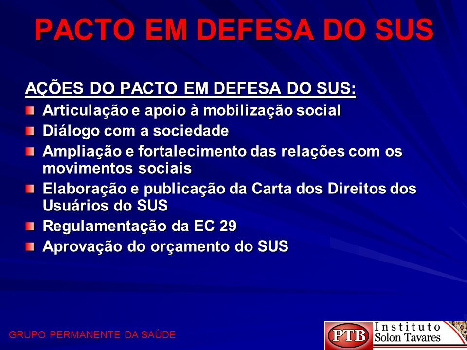 PACTO EM DEFESA DO SUS AÇÕES DO PACTO EM DEFESA DO SUS: