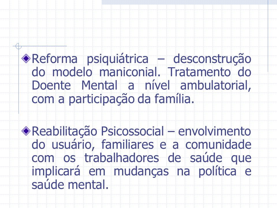 Reforma psiquiátrica – desconstrução do modelo maniconial