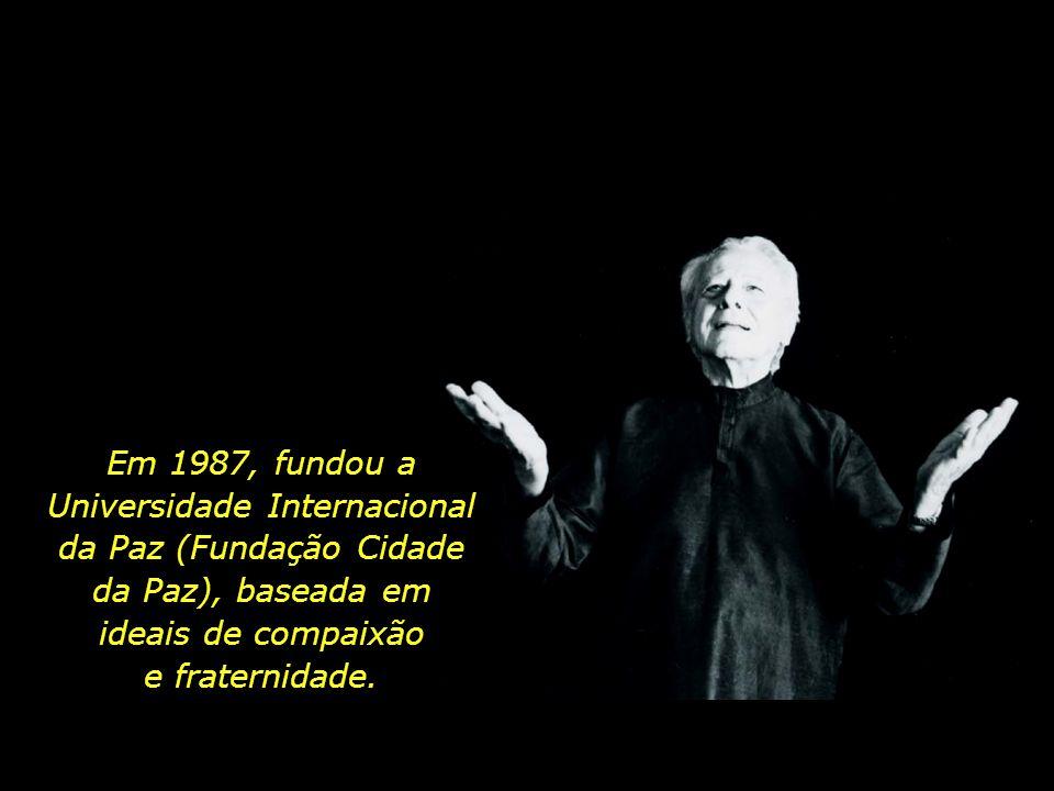 Em 1987, fundou a Universidade Internacional da Paz (Fundação Cidade da Paz), baseada em ideais de compaixão e fraternidade.