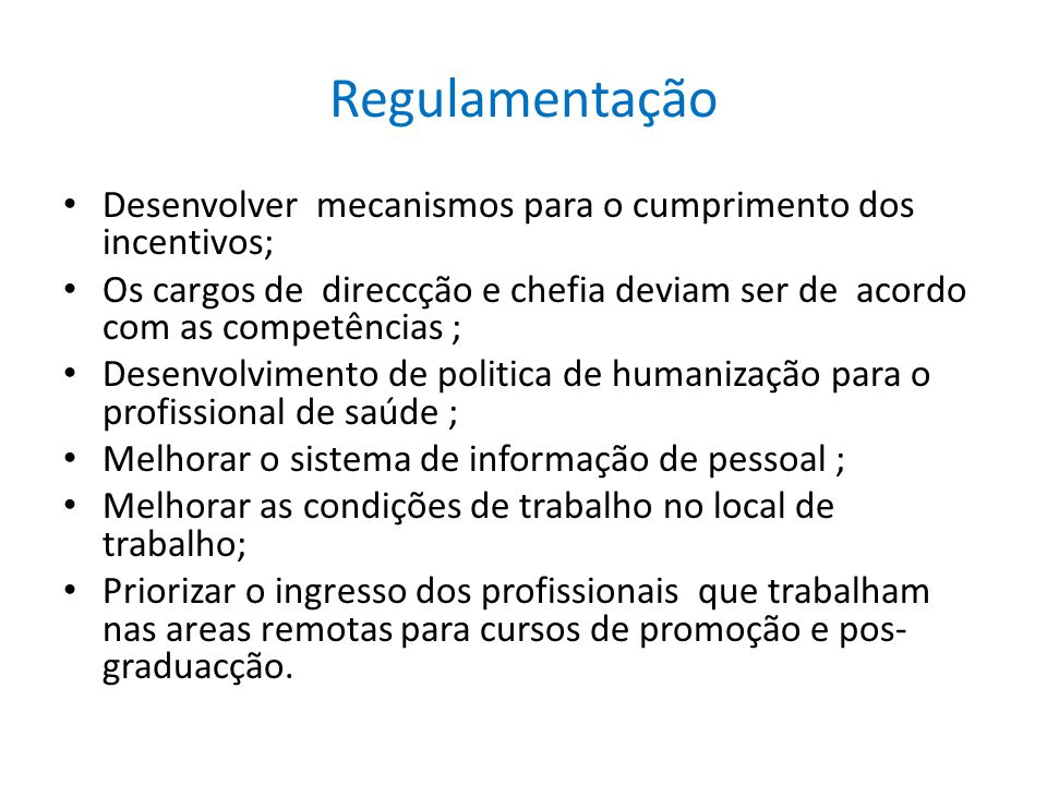 Regulamentação Desenvolver mecanismos para o cumprimento dos incentivos;