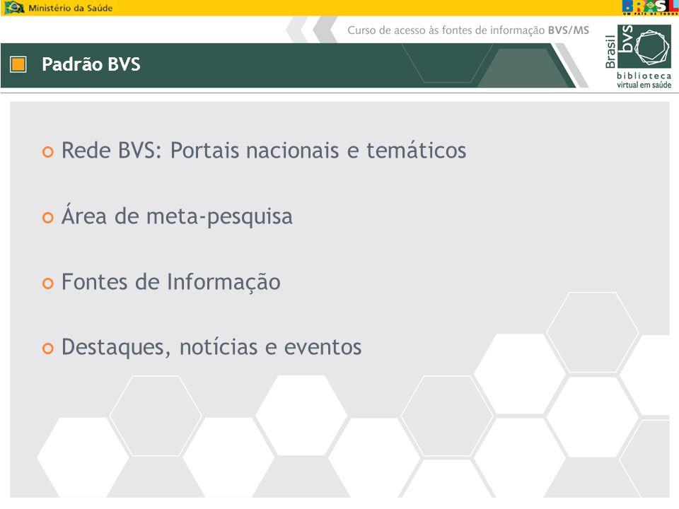 Rede BVS: Portais nacionais e temáticos Área de meta-pesquisa