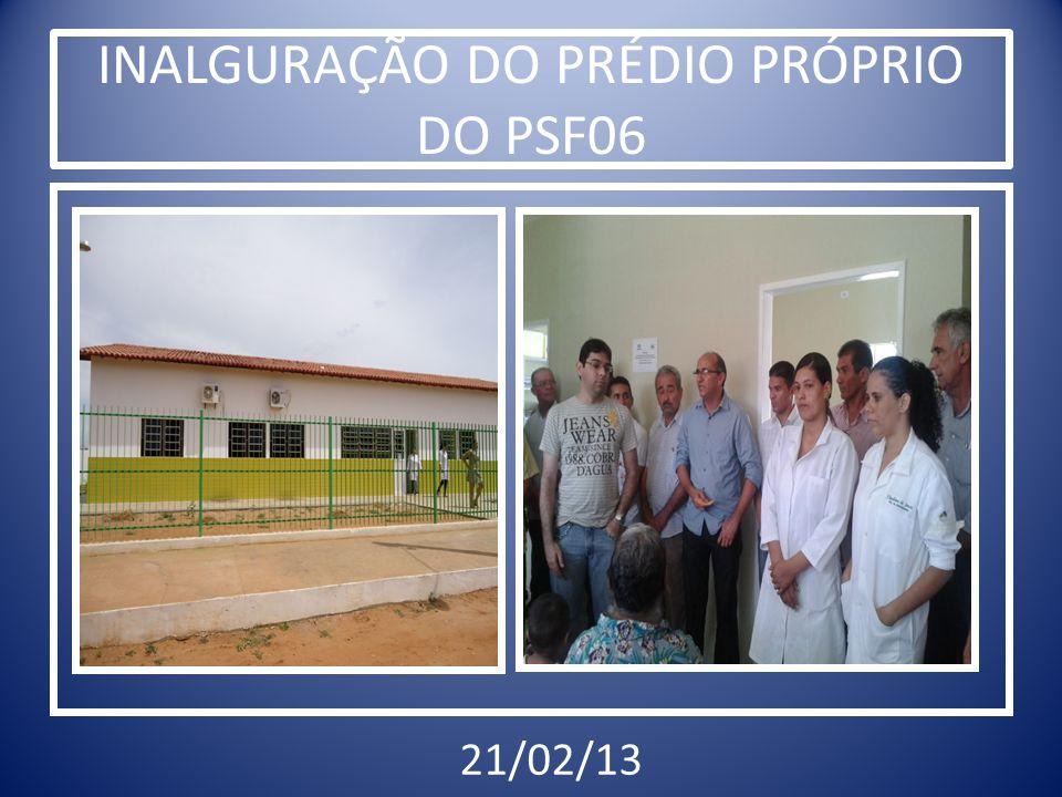 INALGURAÇÃO DO PRÉDIO PRÓPRIO DO PSF06