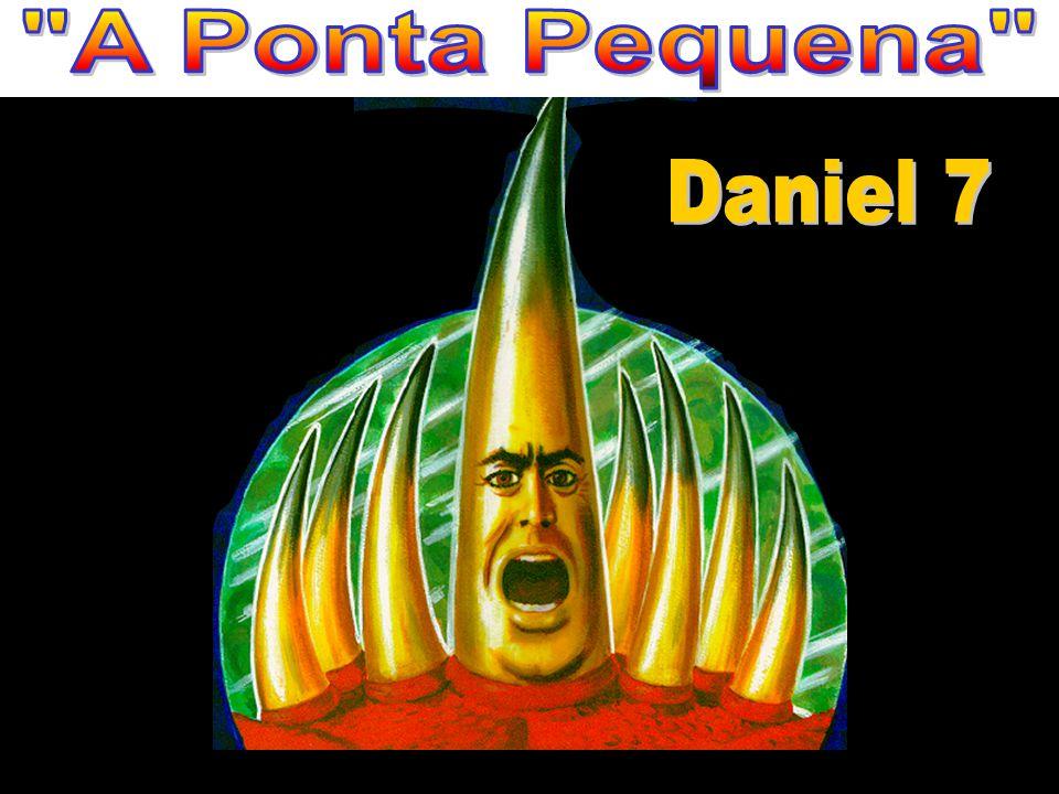 A Ponta Pequena Daniel 7
