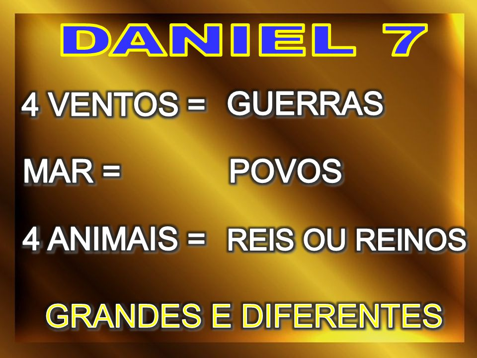 4 VENTOS = GUERRAS MAR = POVOS 4 ANIMAIS = GRANDES E DIFERENTES