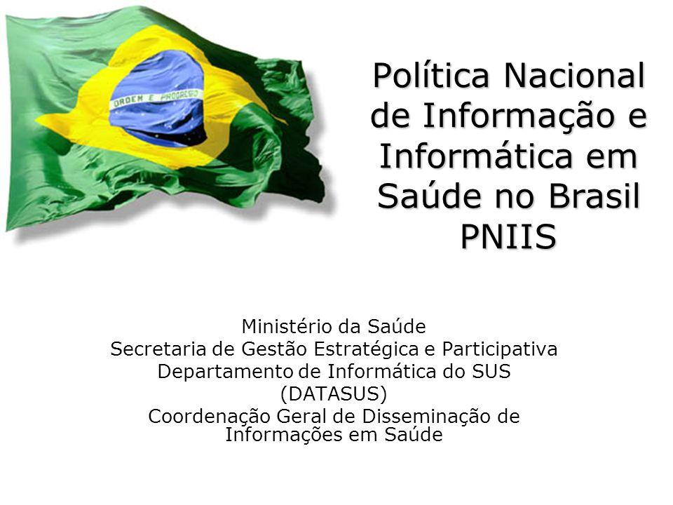 Política Nacional de Informação e Informática em Saúde no Brasil PNIIS