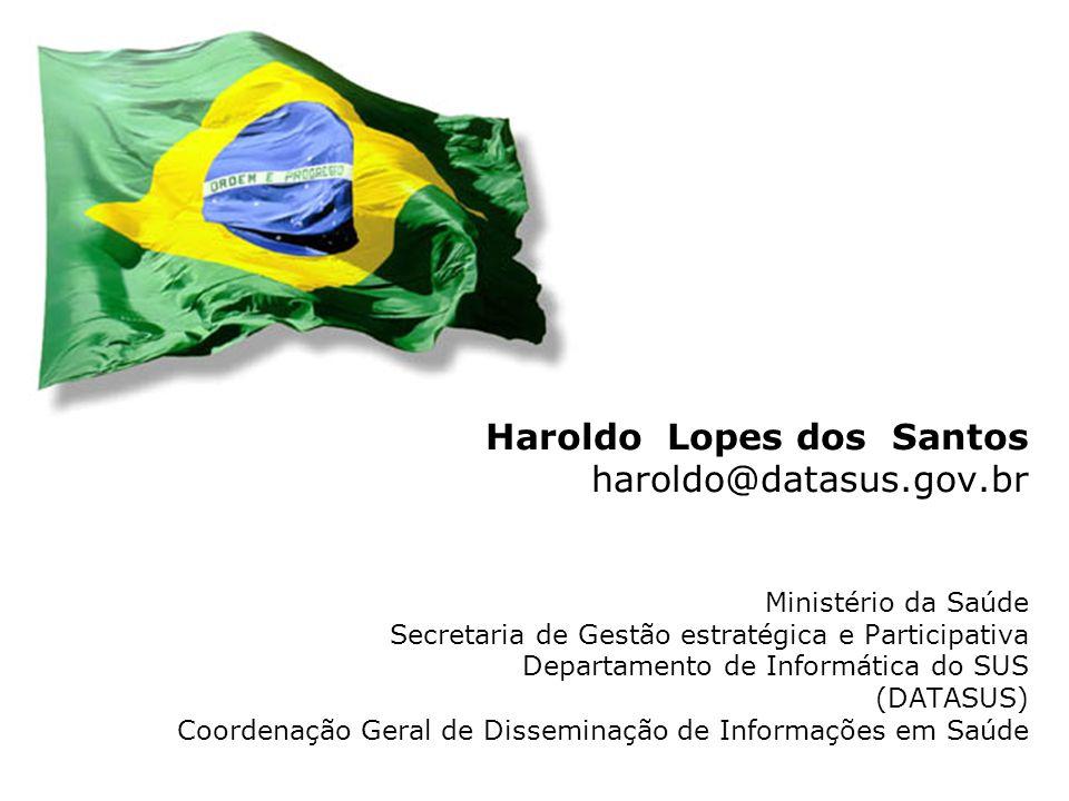 Haroldo Lopes dos Santos haroldo@datasus.gov.br