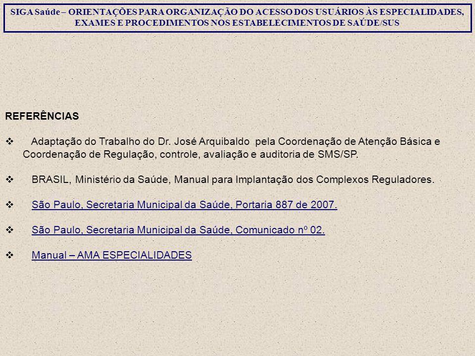 Coordenação de Regulação, controle, avaliação e auditoria de SMS/SP.