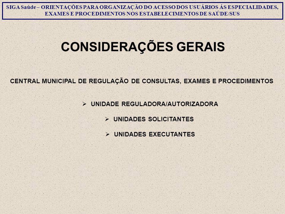 UNIDADE REGULADORA/AUTORIZADORA UNIDADES SOLICITANTES