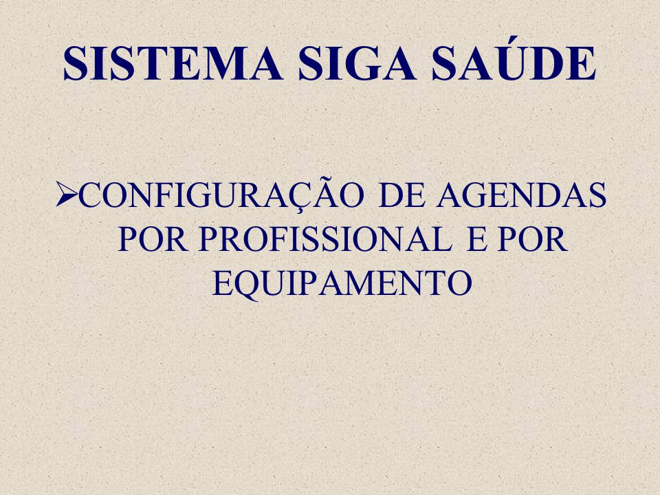 CONFIGURAÇÃO DE AGENDAS POR PROFISSIONAL E POR EQUIPAMENTO