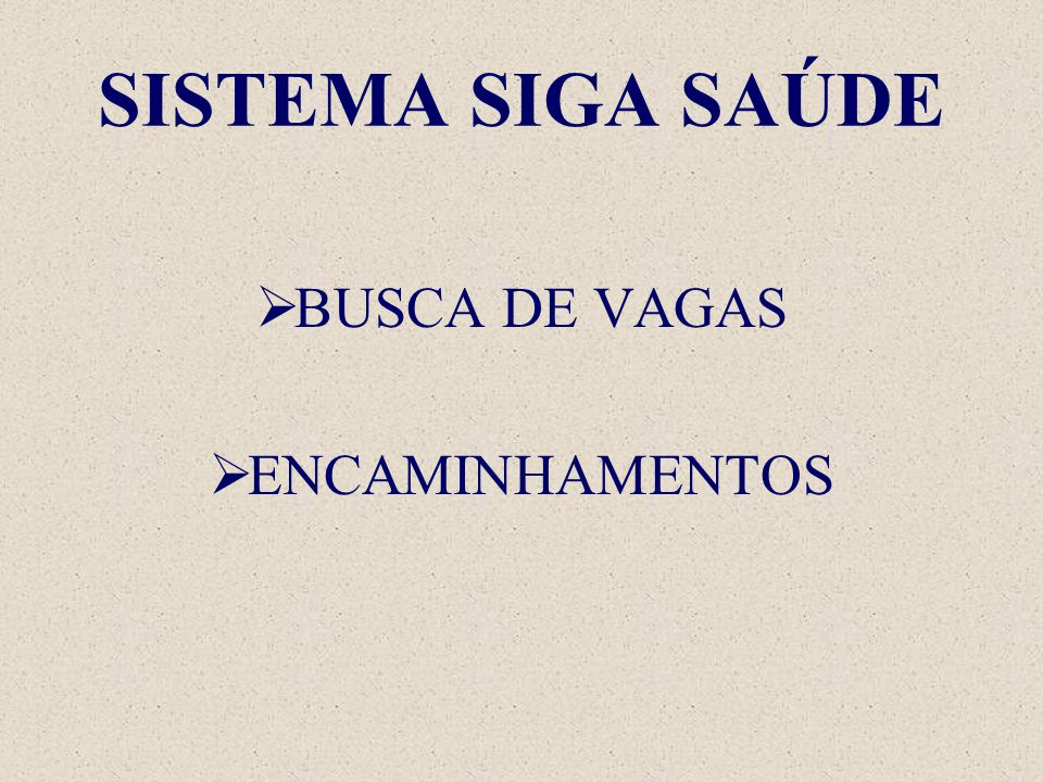 SISTEMA SIGA SAÚDE BUSCA DE VAGAS ENCAMINHAMENTOS