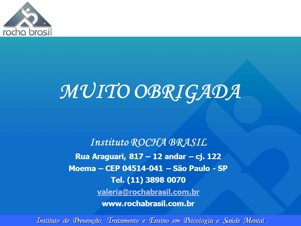 MUITO OBRIGADA Instituto ROCHA BRASIL