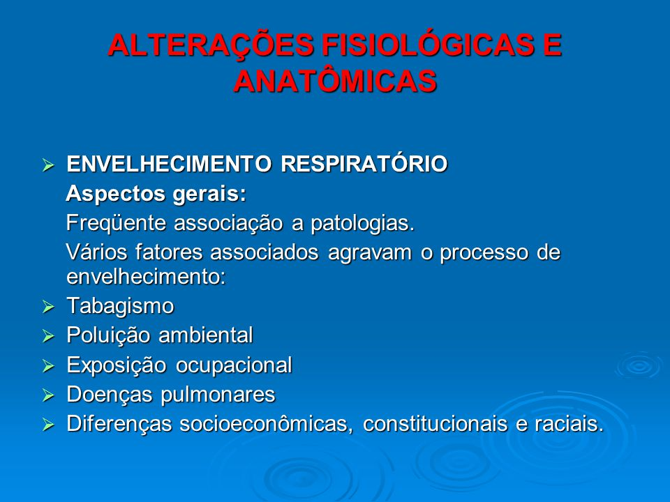 ALTERAÇÕES FISIOLÓGICAS E ANATÔMICAS