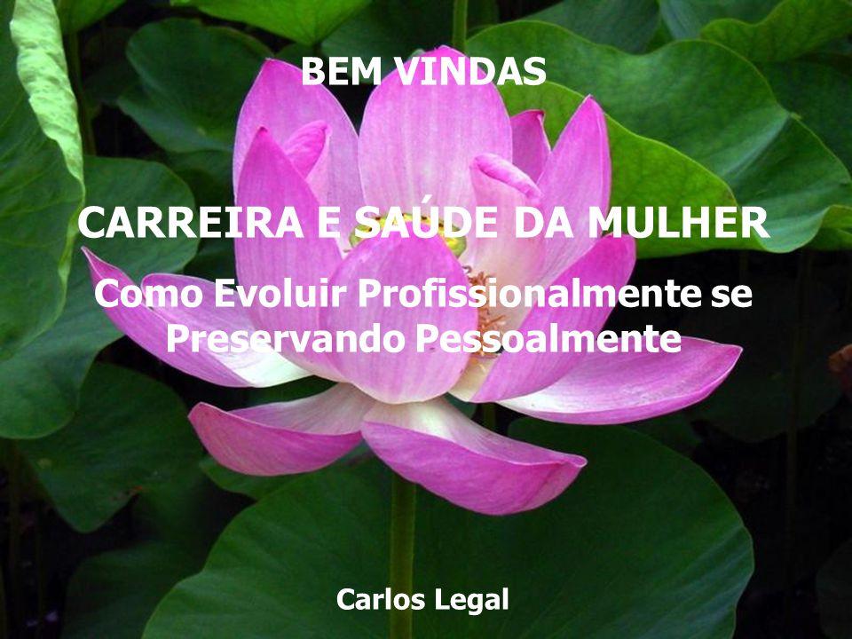 CARREIRA E SAÚDE DA MULHER