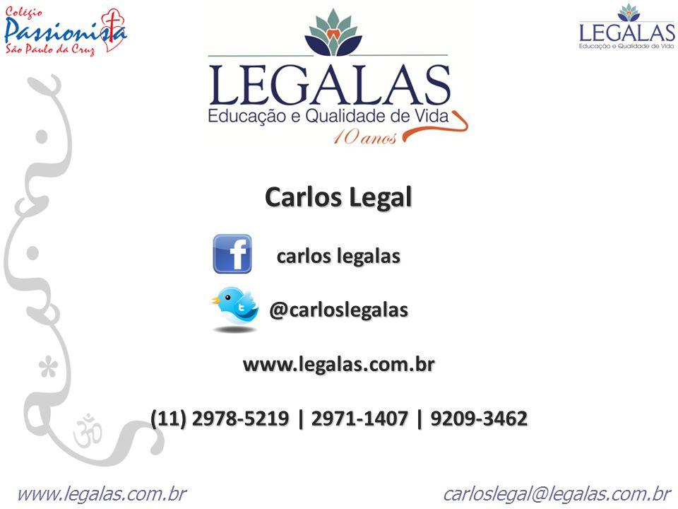 Carlos Legal carlos legalas @carloslegalas www.legalas.com.br