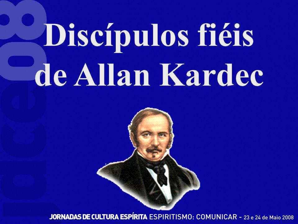 Discípulos fiéis de Allan Kardec