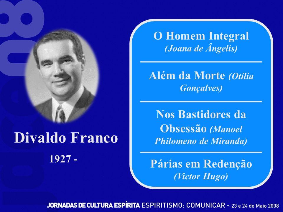 Divaldo Franco O Homem Integral (Joana de Ângelis)