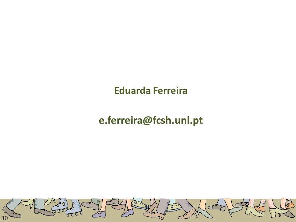 Eduarda Ferreira e.ferreira@fcsh.unl.pt
