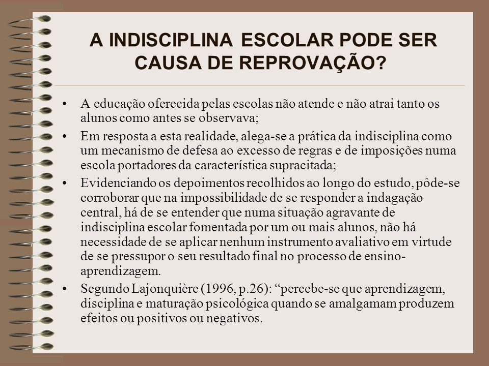 A INDISCIPLINA ESCOLAR PODE SER CAUSA DE REPROVAÇÃO
