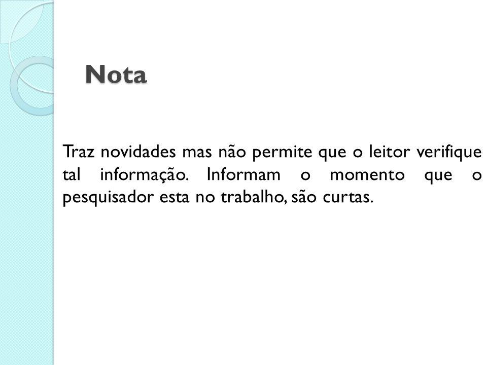 Nota Traz novidades mas não permite que o leitor verifique tal informação.