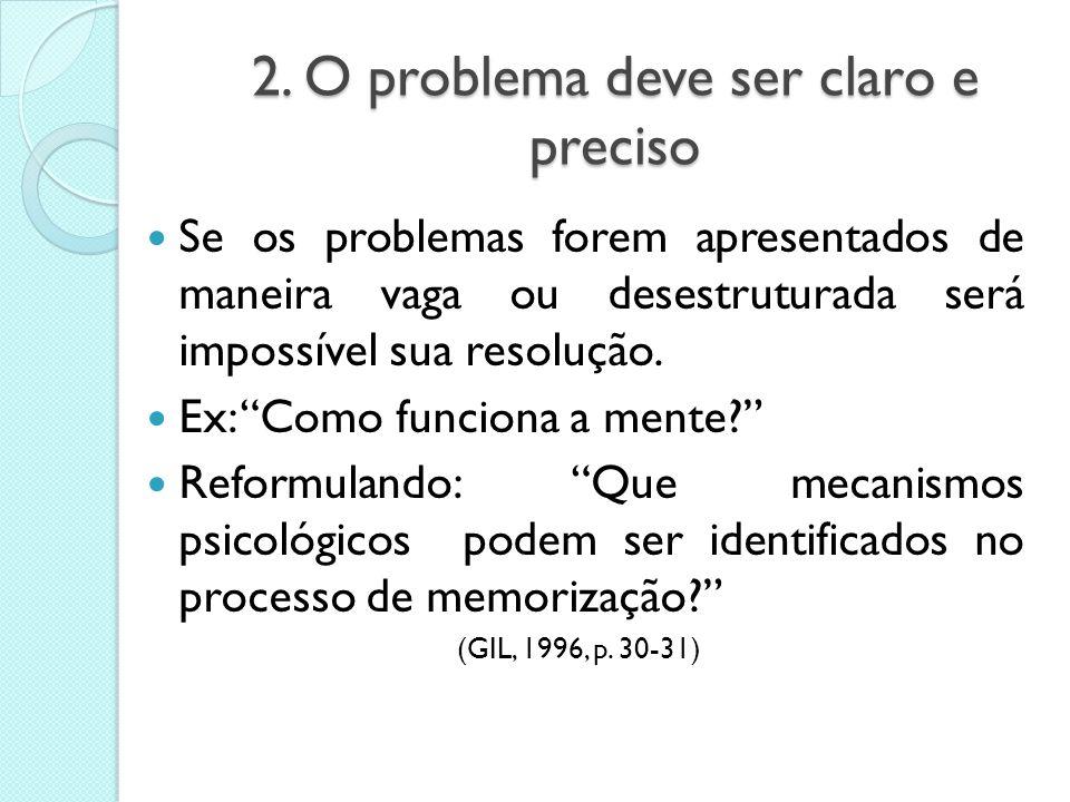 2. O problema deve ser claro e preciso