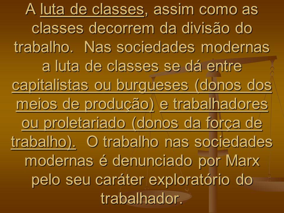 A luta de classes, assim como as classes decorrem da divisão do trabalho.
