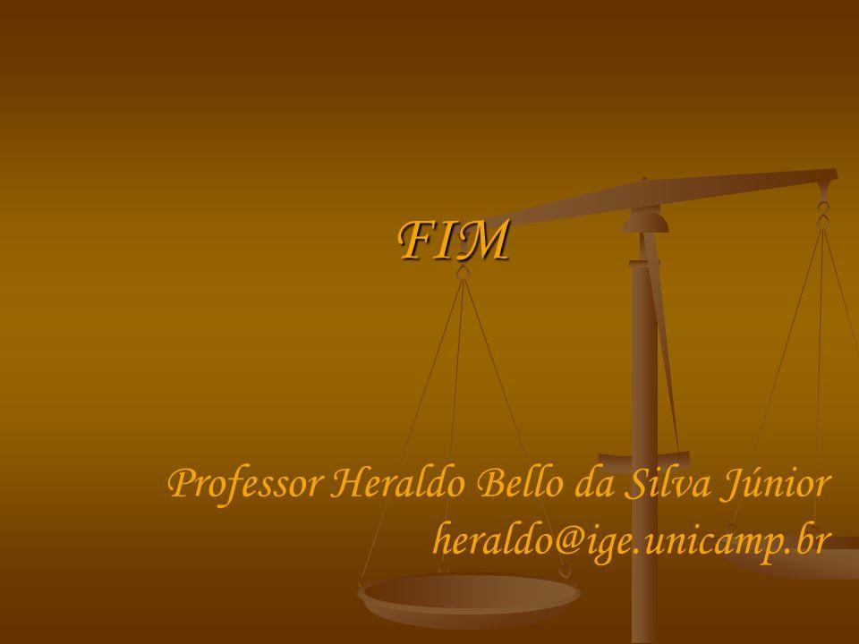 FIM Professor Heraldo Bello da Silva Júnior heraldo@ige.unicamp.br