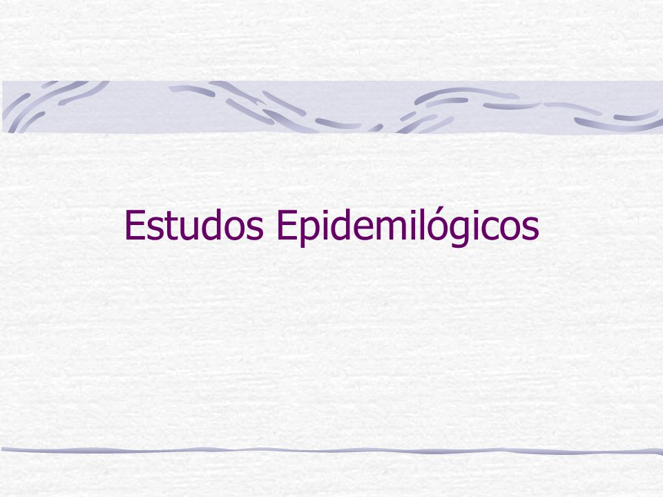 Estudos Epidemilógicos