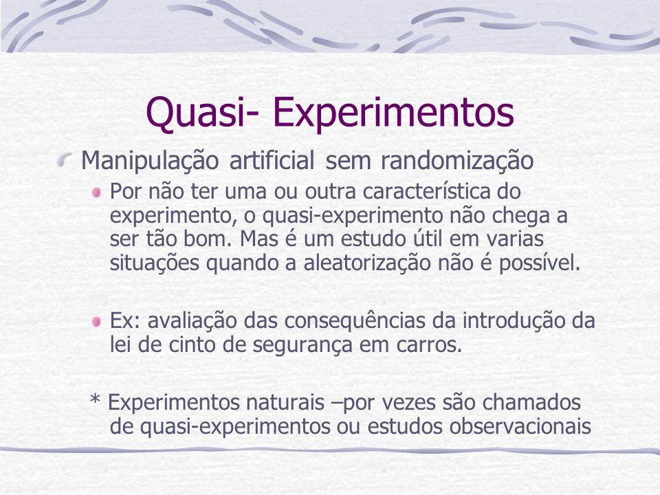 Quasi- Experimentos Manipulação artificial sem randomização