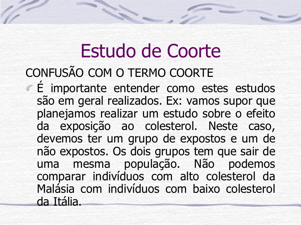 Estudo de Coorte CONFUSÃO COM O TERMO COORTE