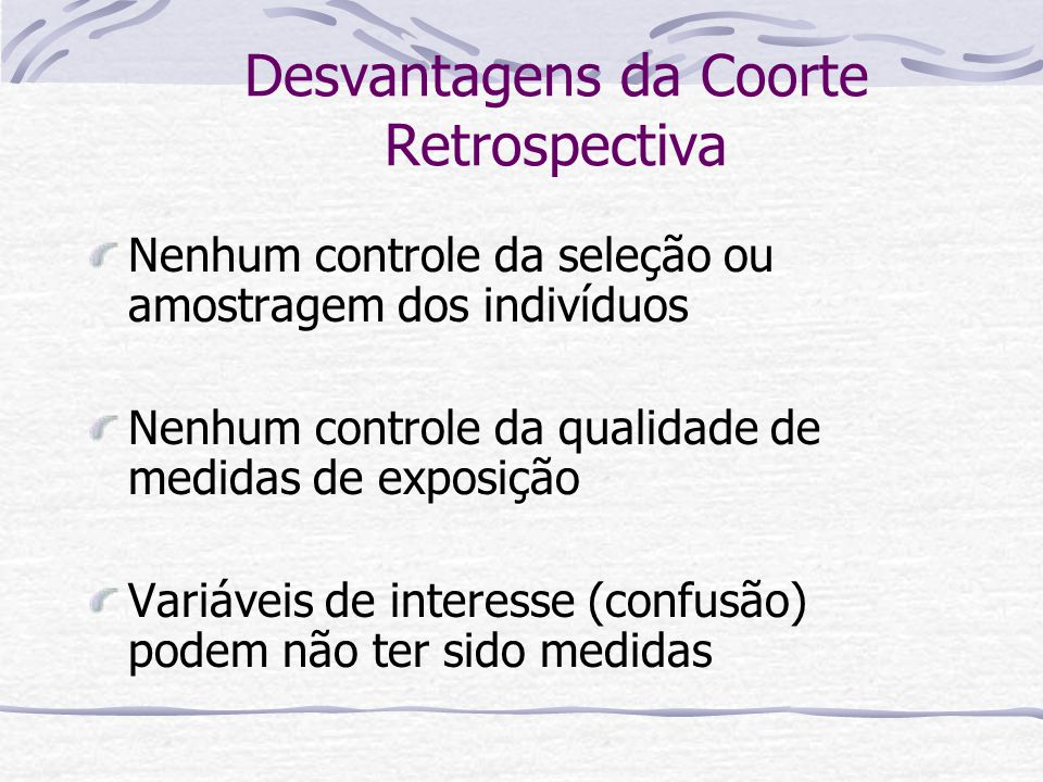 Desvantagens da Coorte Retrospectiva