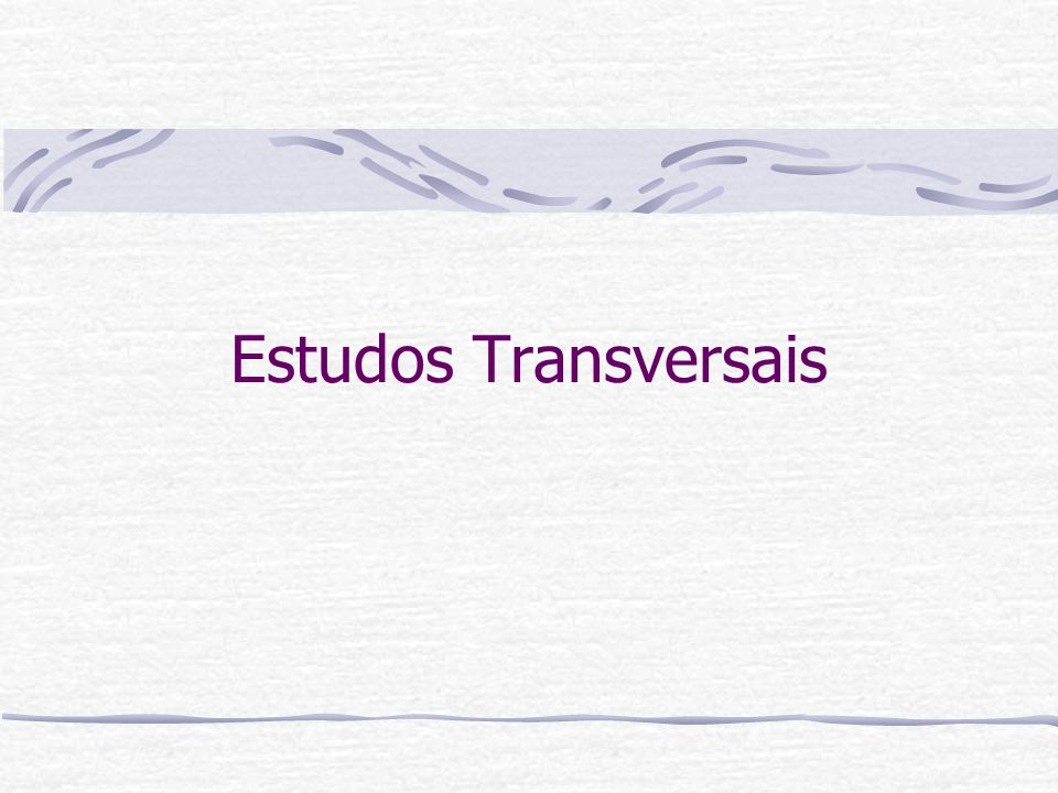 Estudos Transversais