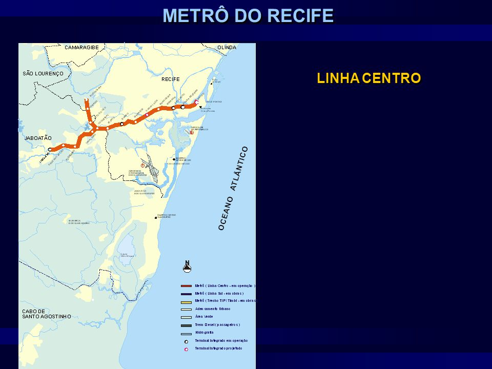 METRÔ DO RECIFE LINHA CENTRO