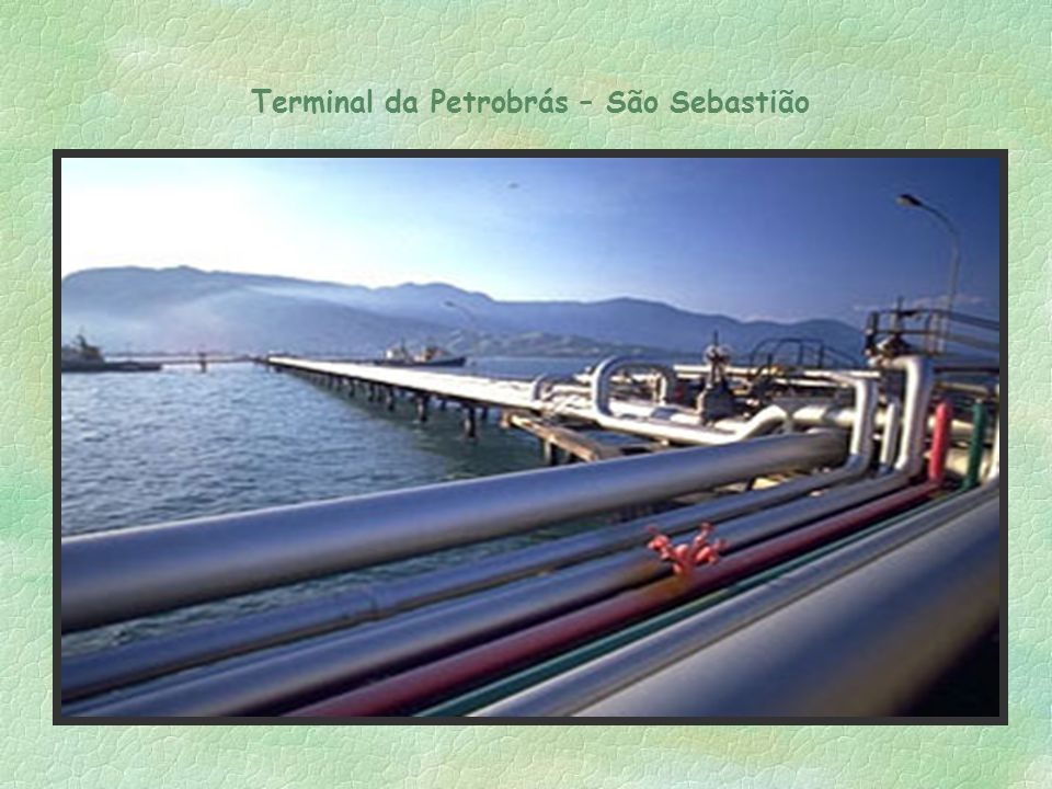 Terminal da Petrobrás – São Sebastião
